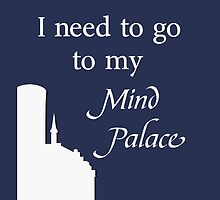 I Need To Go To My Mind Palace by OutlineArt
