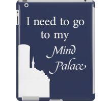 Sherlock - I Need To Go To My Mind Palace iPad Case/Skin