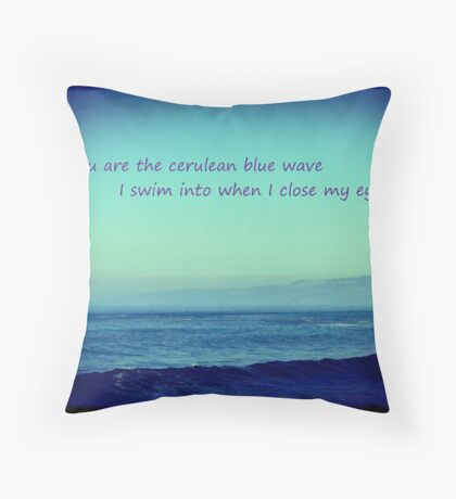 i want to drown in everything you are Throw Pillow