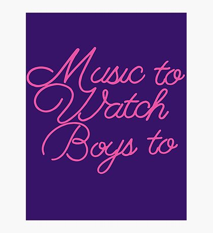 Music To Watch Boys Photographic Print