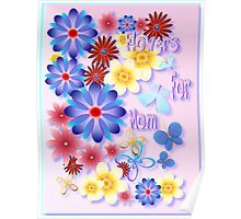 Flowers For Mom - pink Poster