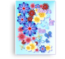 Flowers For Mom - blue Canvas Print