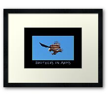 """""""Brothers in Arms"""" Patriotic Poster  Framed Print"""