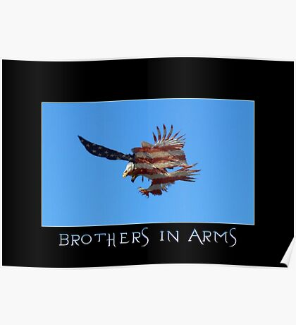 """Brothers in Arms"" Patriotic Poster  Poster"