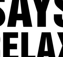 Flynn Says Relax, Man Sticker