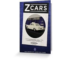Z Cars - The sound of Goodison Park Greeting Card