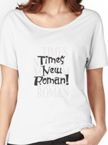 Times New Women's Relaxed Fit T-Shirt