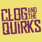 Clog and The Quirks PURPLE (NEW 2011) by forcertain