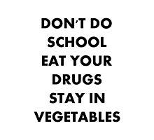Don't do school Photographic Print