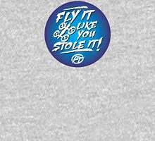 Fly It Like You Stole It Graphic Tees! Unisex T-Shirt