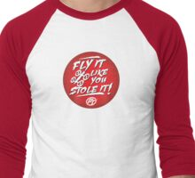Fly It Like You Stole It Graphic Tees! Men's Baseball ¾ T-Shirt