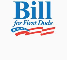 Bill for First Dude T-Shirt