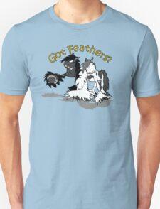 Got Feathers? 2 Unisex T-Shirt
