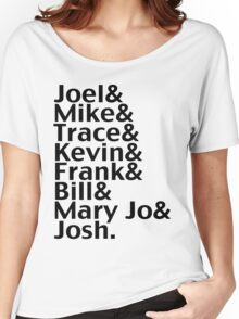 Joel & Mike & Trace & Kevin & Frank & Bill & Mary Jo & Josh.  Women's Relaxed Fit T-Shirt
