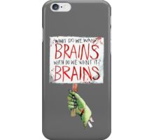 What do we want? BRAINS iPhone Case/Skin