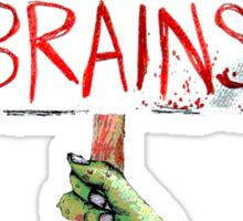 What do we want? BRAINS Sticker