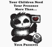 Your Children Need Your Presence! Kids Clothes