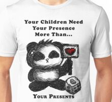 Your Children Need Your Presence! Unisex T-Shirt