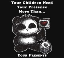 Your Children Need Your Presence! - dark tees by frozenfa