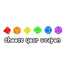 Choose your Weapon (Rainbow) by Merwok