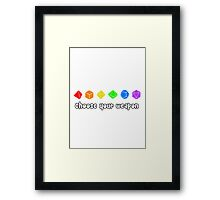 Choose your Weapon (Rainbow) Framed Print
