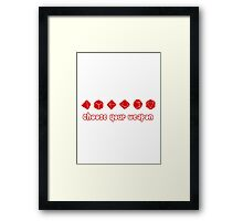 Choose your Weapon (Red) Framed Print