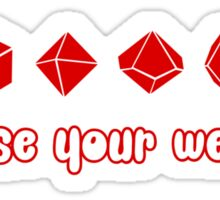 Choose your Weapon (Red) Sticker