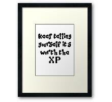 Keep telling yourself it's worth the XP Framed Print