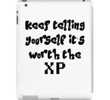 Keep telling yourself it's worth the XP iPad Case/Skin
