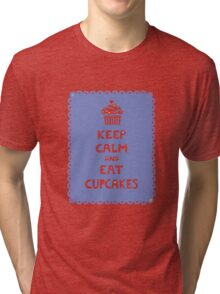 Keep Calm and Eat Cupcakes - frilly Tri-blend T-Shirt