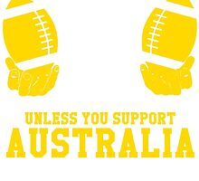 You Can't Play With These Unless You Support Australia T Shirt and Hoodies by zandosfactry