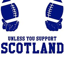 You Can't Play With These Unless You Support Scotland T Shirt and Hoodies by zandosfactry