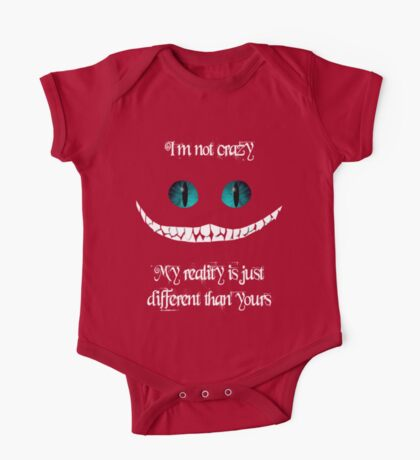 I'm not crazy. My reality is just different than yours One Piece - Short Sleeve