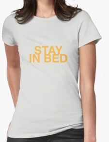 Stay In Bed Womens Fitted T-Shirt