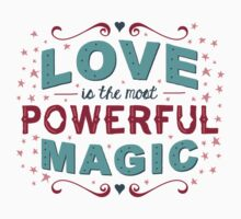 Love is the Most Powerful Magic Kids Tee