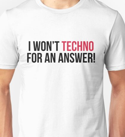 Techno For An Answer Music Quote Unisex T-Shirt