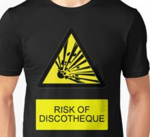 Risk of Discotheque Unisex T-Shirt