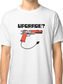 Take Upgrade?  Classic T-Shirt