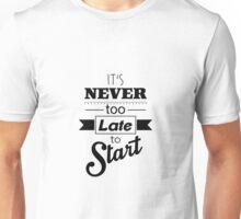 Inspirational motivational quote Unisex T-Shirt