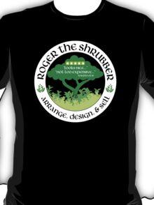 Roger the Shrubber T-Shirt