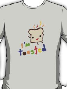 I'm Toasted T-Shirt