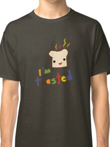 I'm Toasted Classic T-Shirt