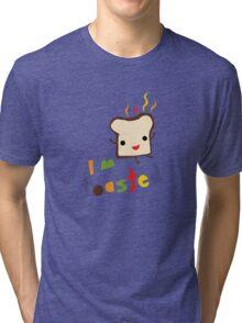 I'm Toasted Tri-blend T-Shirt