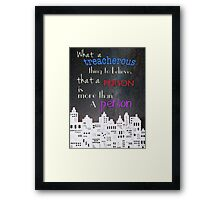 What a treacherous thing to believe Framed Print