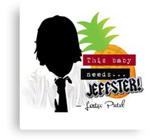 "Lester—""This baby needs...JEFFSTER!"" (Chuck TV Show) Canvas Print"