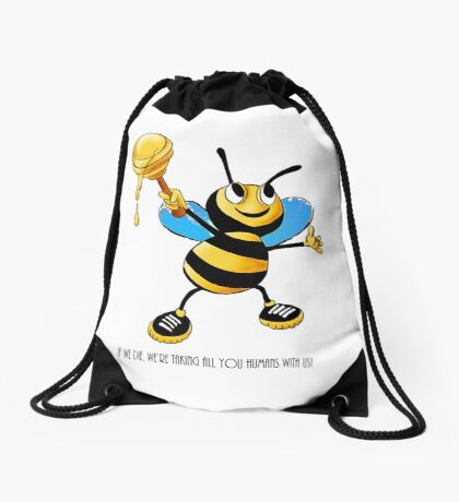 If Bees die, so do Humans! Drawstring Bag