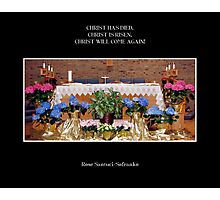 Easter: Christ has died, Christ is risen, Christ will come again! Photographic Print