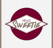 Hello Sweetie by emiliespencer