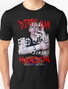 Dirty Dan Hanson T-shirt Unisex T-Shirt