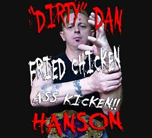 Dirty Dan Hanson T-shirt T-Shirt